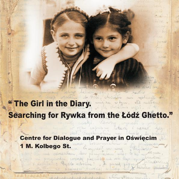 EXHIBITION THE GIRL IN THE DIARY. SEARCHING FOR RYWKA FROM THE ŁÓDŹ GHETTO
