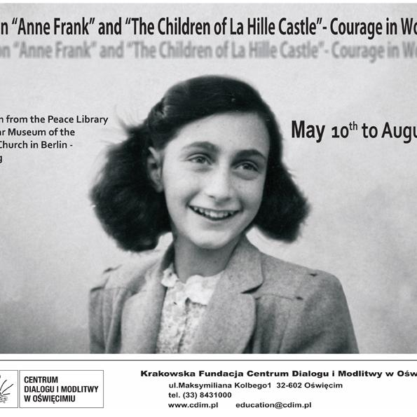 "Exhibition ""Anne Frank"" and ""The Children of La Hille Castle"" -  Courage in World War II"