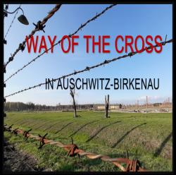 2020-04-04 Way of the Cross Meditation in Auschwitz-Birkenau